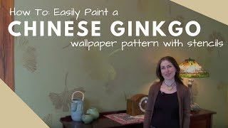 Stencils: Chinese Ginkgo Stencil by Kim Myles and Cutting Edge Stencils