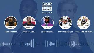 UNDISPUTED Audio Podcast (7.27.18) with Skip Bayless, Shannon Sharpe & Jenny Taft | UNDISPUTED