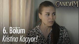 Kristina kaçıyor! - Canevim 6. Bölüm