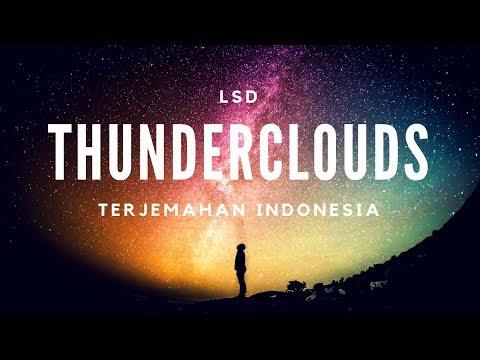 LSD - Thunderclouds (Lyrics/Lirik) Ft. Sia, Diplo & Labrinth - Terjemahan Indonesia