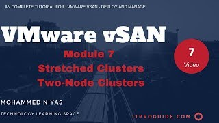 VMware vSAN Tutorial : Deploy and Manage Video 7- Stretched Clusters and Two-Node Clusters