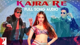Kajra Re - Full Song Audio | Bunty Aur Babli | Alisha Chinai | Shankar Mahadevan | Javed Ali
