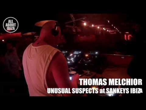 THOMAS MELCHIOR at UNUSUAL SUSPECTS SANKEYS IBIZA