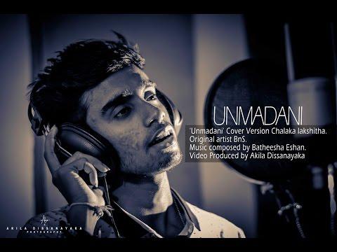 UNMADANI Cover Version by Chalaka Lakshitha