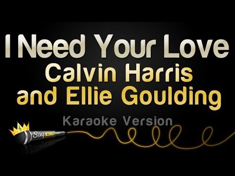Calvin Harris and Ellie Goulding  I Need Your Love Karaoke Version