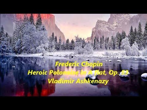 Frederic Chopin Heroic Polonaise in A flat, Op. 53 - Vladimir Ashkenazy