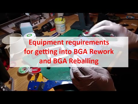 Equipment Requirements For Getting Into BGA Rework / Reballing