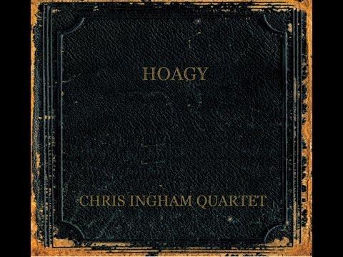 Chris Ingham Quartet: Celebrating Hoagy Carmichael