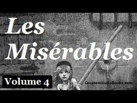 Les Miserables By Victor Hugo - Volume 4, Part 2 - FULL Audio Book | Greatest Audio Books | LES MIS