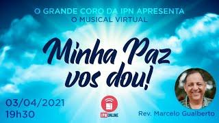 Musical Virtual 'Minha Paz vos dou!' (Rev. Marcelo Gualberto) – 03/04/2021 (19h30)