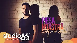Repeat youtube video Colin feat. Kamelia - Piesa noastra