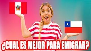 PERÚ vs. CHILE ¿CUAL PAÍS ES MEJOR PARA EMIGRAR?