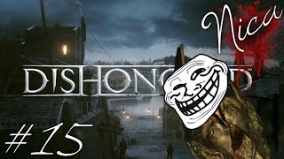 Dishonored: Ghost, Mostly Flesh and Steel & Clean Hands [VERY HARD] #15 | River krust jumaleissön!
