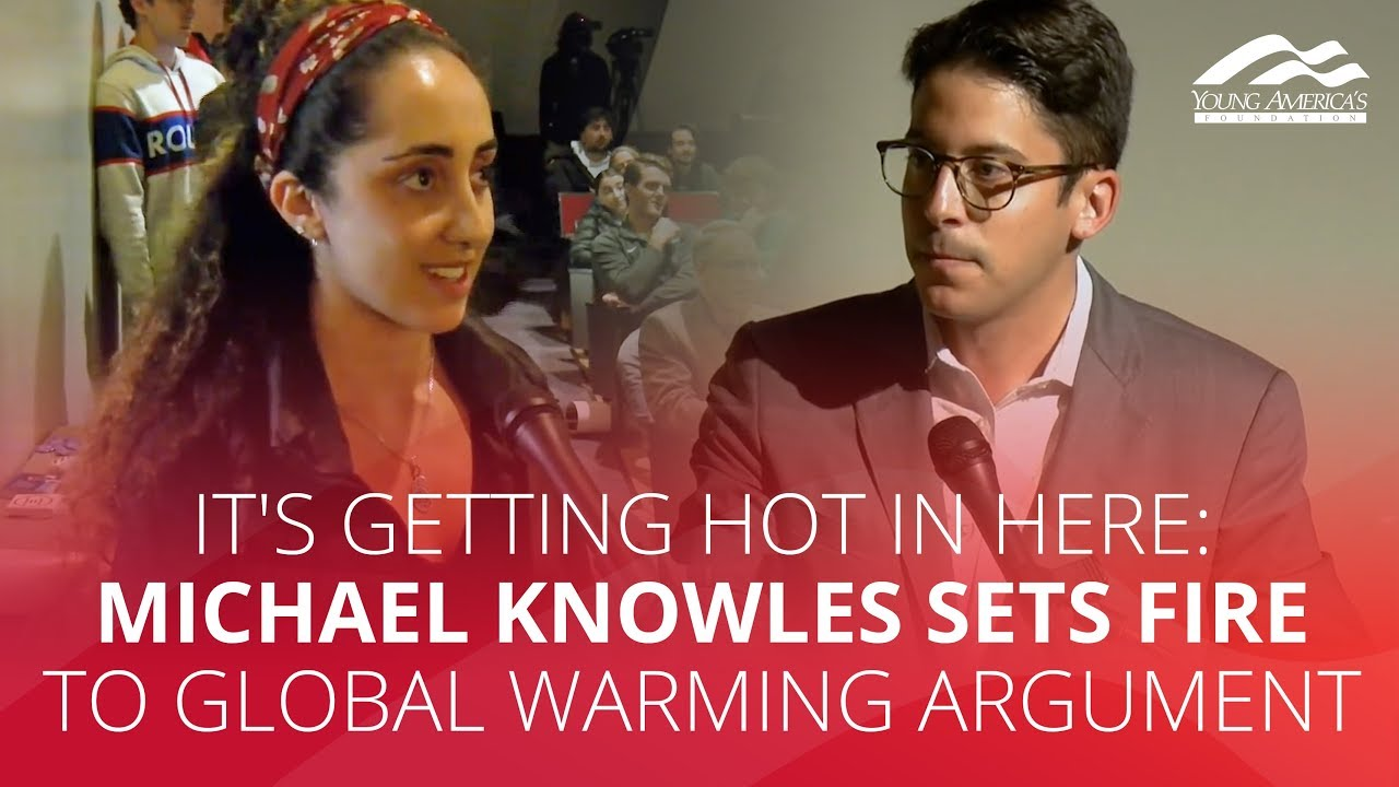 YAFTV - IT'S GETTING HOT IN HERE: Michael Knowles sets fire to global warming argument