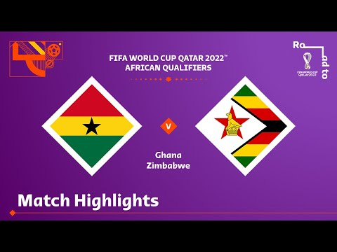 Ghana v Zimbabwe   FIFA World Cup Qatar 2022 Qualifier   Match Highlights