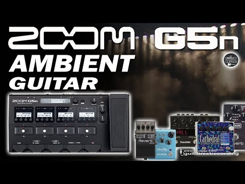 ZOOM G5n AMBIENT Guitar [Patch Settings].