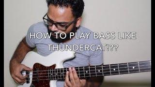HOW TO PLAY BASS LIKE THUNDERCAT!!?? #thundercat