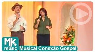Léa Mendonça e Sérgio Lopes - Vem Ficar Comigo (Musical Conexão Gospel)