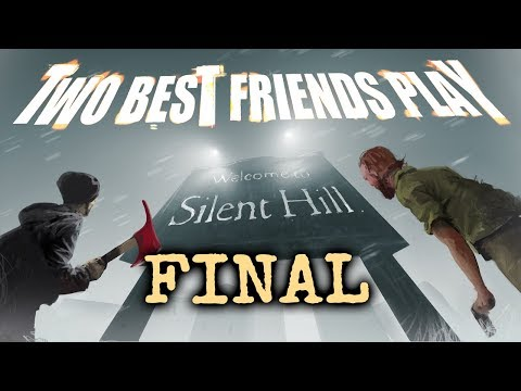 Two Best Friends Play Silent Hill (FINAL)