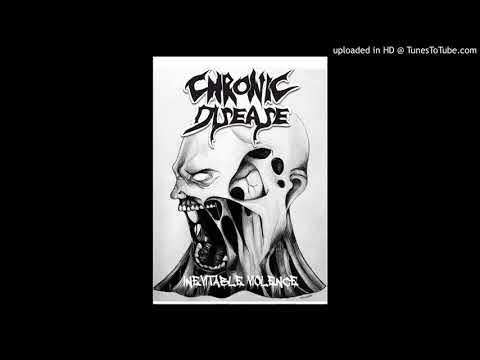 Chronic Disease - Inevitable Violence (EP, 2018)