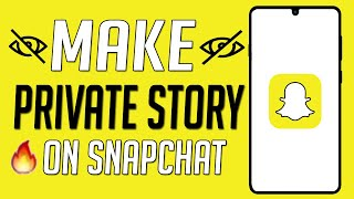 How To Make A Private Story On Snapchat 2018