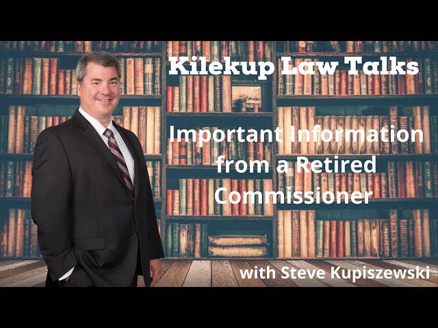 Important Information from a Retired Commissioner with Stephen Kupiszewski, Esq
