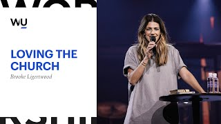 Loving The Church - Brooke Ligertwood of Hillsong Worship | Worshipu.com