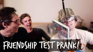 FRIENDSHIP TEST PRANK!