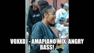 AMAPIANO MIX   ANGRY BASS MIX   VOXX DJ