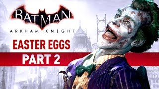 Batman: Arkham Knight Easter Eggs - Part 2