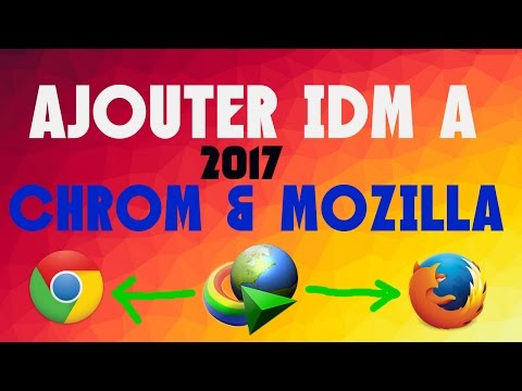 Comment Ajouter IDM A Chrom Et A Mozilla Firefox [2017]