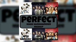 Perfect Magic Sledghammer [One Direction, Fifth Harmony & Little Mix] (Mashup) (MusicVideo Official)