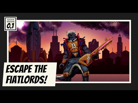 Sovryn Episode 0.1 - Escape the FiatLords!