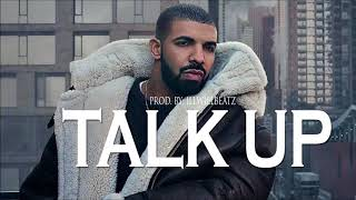 [FREE] Talk Up Drake x JAY-Z x Meek Mill Type Beat 2018 - (Prod. By illWillBeatz)
