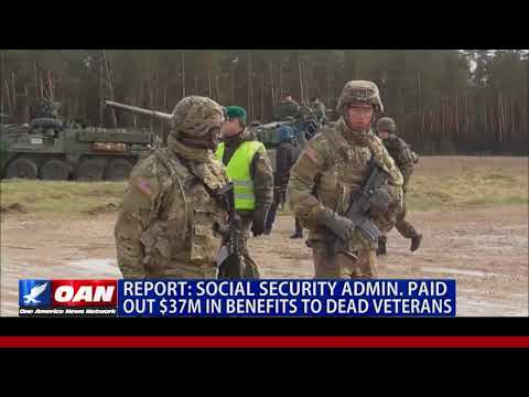 Social Security Admin. Paid Out $37M in Benefits to Dead Veterans