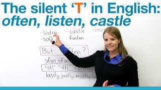 Pronunciation – Silent T: often, listen, castle…