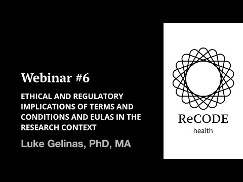 CORE Webinar 6: Ethical and Regulatory Implications of Terms and Conditions and EULAs in the ...