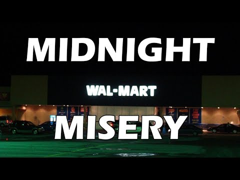 Tales from Retail: Walmart Midnight Misery