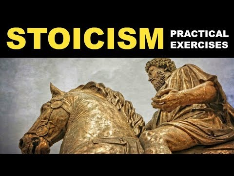 Stoicism Exercises | How To Be A Stoic | Practical Stoicism