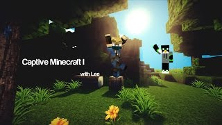 Captive Minecraft 1 w/ Lee #5: Getting Ready for Hell