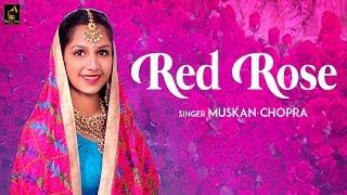 RED ROSE|Muskan Chopra|Shawn Ran|H S Chopra|Wakhra Swag Music