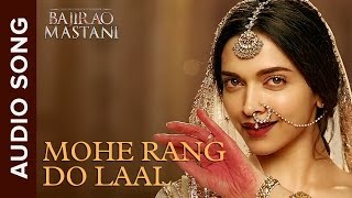 Mohe Rang Do Laal | Full Audio Song | Bajirao Mastani | Ranveer Singh & Dee …