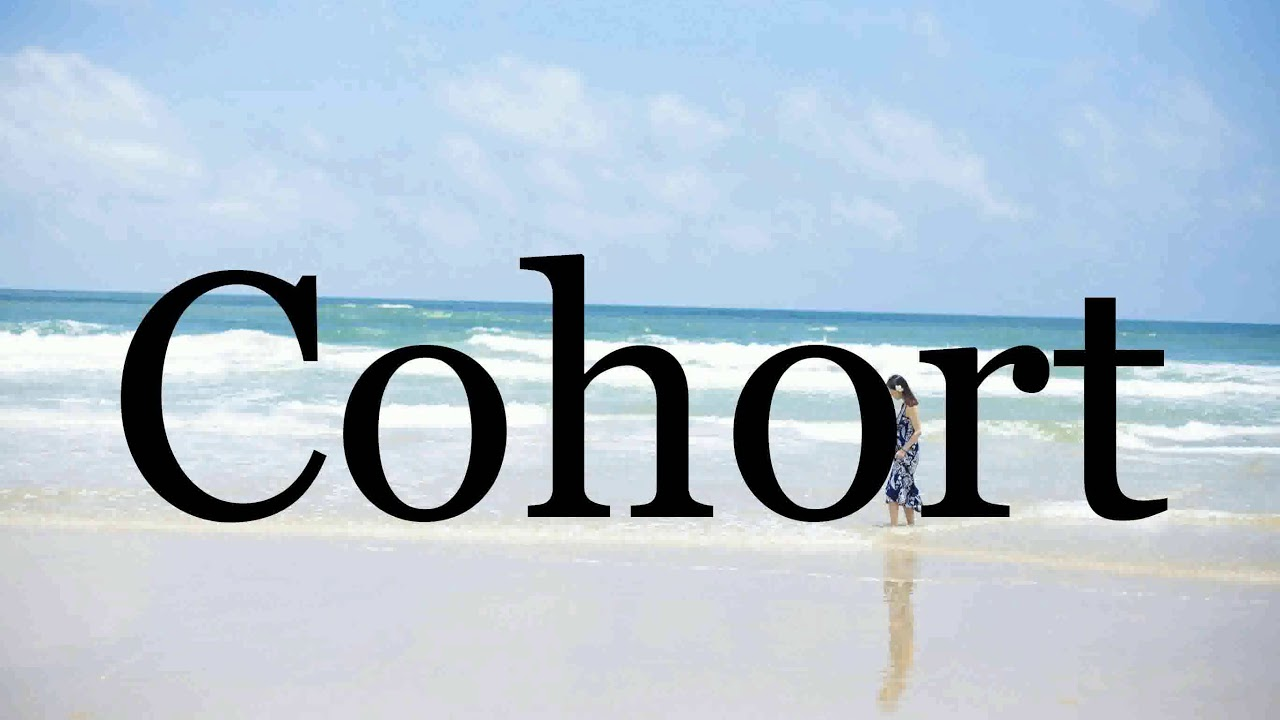How To Pronounce Cohort🌈🌈🌈🌈🌈🌈Pronunciation Of Cohort - YouTube