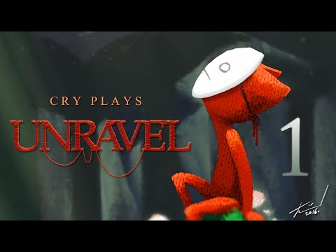 Cry Plays: Unravel [P1]