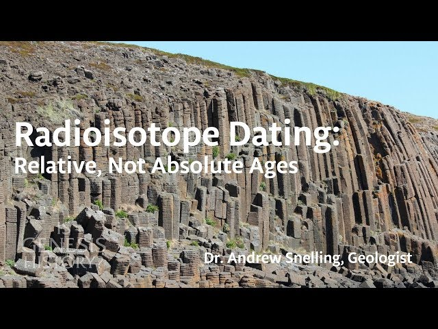 How Radiometric Dating Works: Relative not Absolute Ages