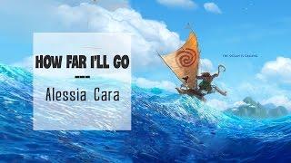 [Vietsub-Lyrics]  How Far I'll Go ► Alessia Cara  ► Cover by Alani Claire (Nhạc phim Moana)