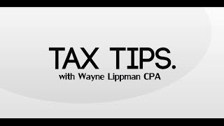 Wayne Lippman : Tax Tips