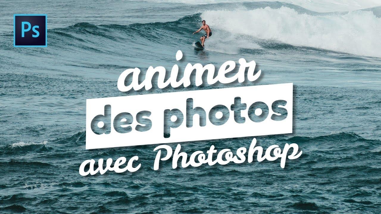 Tuto Comment Animer Une Photo Avec Photoshop Youtube