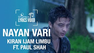 Nayan Vari - Kiran Ijam Limbu Ft. Paul Shah - Lyrics Video | Nepali Pop Song