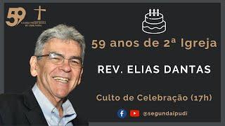 Culto de Celebração - 30/08/2020 - Aniversário de 59 Anos da II IPUDI - Rev. Elias Dantas (17H)